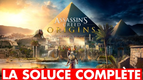 Assassin's Creed Origins : le guide complet