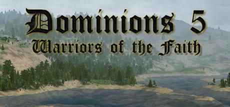 Dominions 5 : Warriors of the Faith