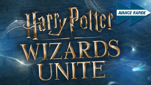 Avance Rapide - Harry Potter : Wizards Unite