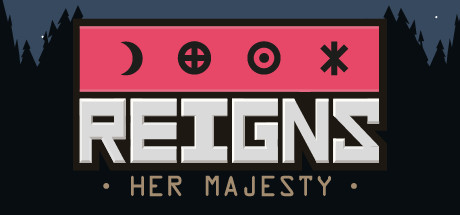 Reigns : Her Majesty