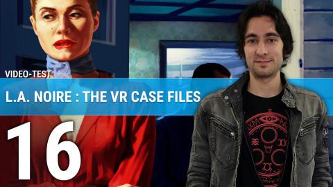 L.A. Noire : The VR Case Files - Notre avis en 2 minutes