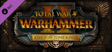 Total War : Warhammer II - Rise of the Tomb Kings sur PC