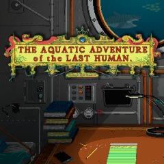 The Aquatic Adventure of the Last Human sur PS4
