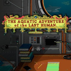 The Aquatic Adventure of the Last Human sur ONE