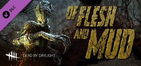 Dead by Daylight : Of Flesh and Mud Chapter sur PC