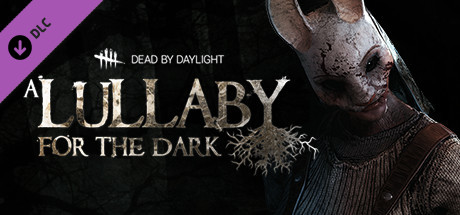 Dead by Daylight : A Lullaby for the Dark Chapter