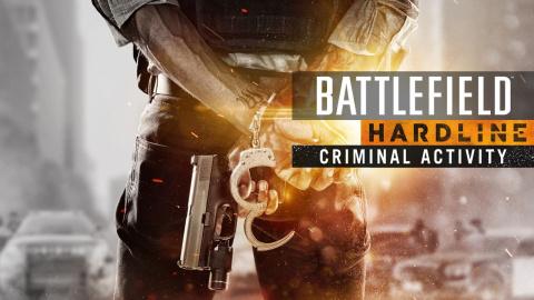 Battlefield Hardline : Criminal Activity