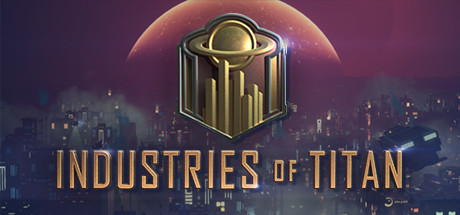 Industries of Titan sur PC
