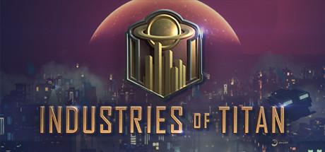 Industries of Titan sur PC