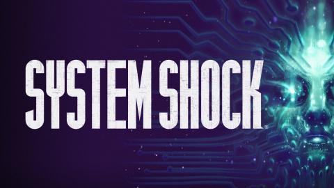 System Shock : Le remake mis en pause et reporté