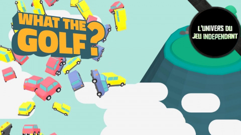 L'univers du jeu indépendant - WHAT THE GOLF ?! ou comment détourner un genre