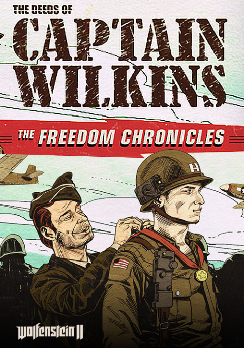Wolfenstein II : Freedom Chronicles - Les Exploits du Capitaine Wilkins