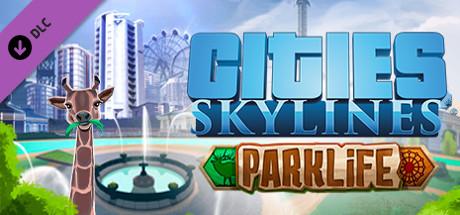 Cities Skylines : Parklife