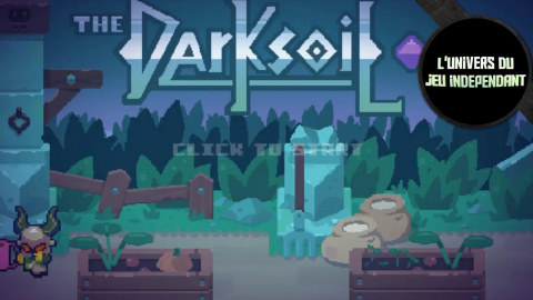 L'univers du jeu indépendant - Dark Soil : Quand Dark Souls se met au vert