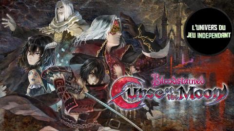 L'univers du jeu indépendant : Bloodstained : Le digne héritier de Castlevania ?