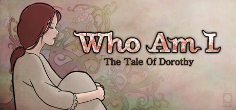 Who Am I : The Tale of Dorothy