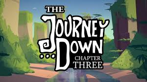 The Journey Down - Chapter Three