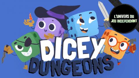 L'univers du jeu indépendant : Dicey Dungeons, un roguelike incontournable ?