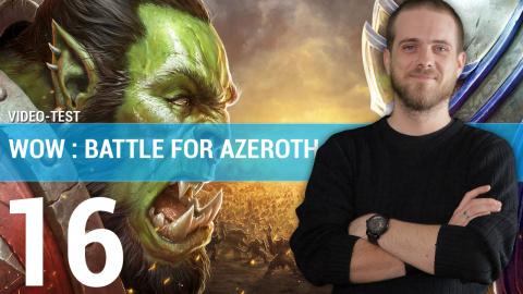 WoW : Battle for Azeroth - Notre avis condensé en 4 minutes