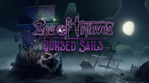 Sea of Thieves : Cursed Sails