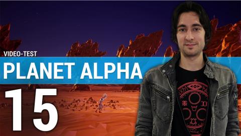 Planet Alpha : Notre avis en trois minutes