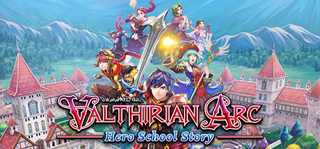 Valthirian Arc : Hero School Story sur PC