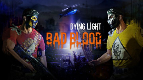 Dying Light : Bad Blood - Une exfiltration intense