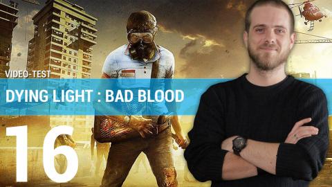Dying Light : Bad Blood - Notre avis en 3 minutes