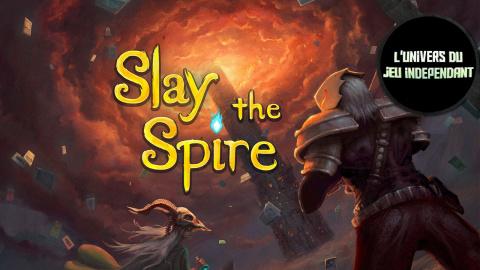 L'univers du jeu indépendant : Slay the Spire, le jeu de cartes rogue-lite