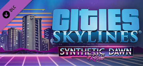 Cities Skylines : Synthetic Dawn Radio