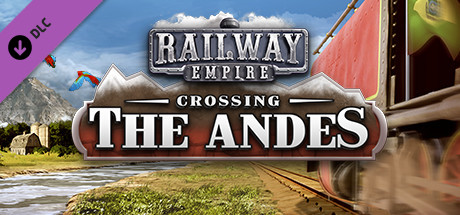 Railway Empire : Crossing the Andes