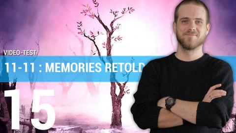 11-11 Memories Retold : Notre avis en moins de 3 minutes