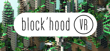 Block'hood VR sur PC
