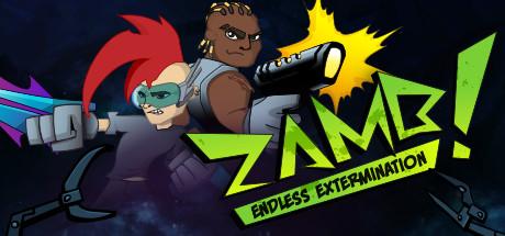 ZAMB! Endless Extermination sur PC