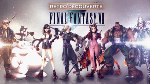 Rétro Découverte : Final Fantasy VII et la fin de Rétro Découverte