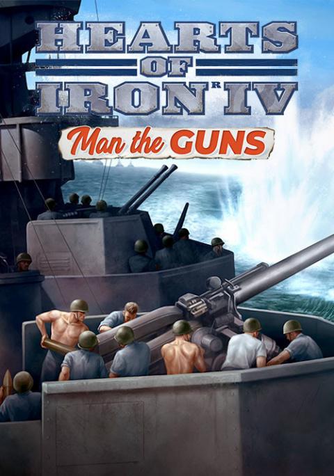 Hearts of Iron IV : Man the Guns