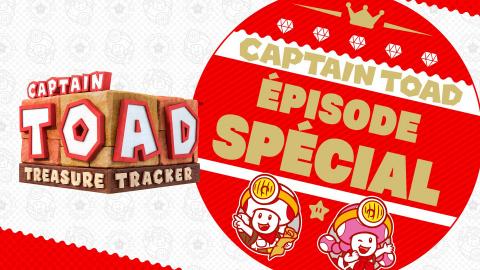 Captain Toad: Treasure Tracker – Épisode Spécial sur Switch