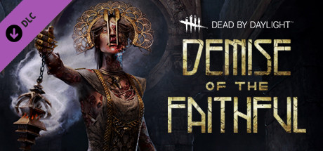Dead by Daylight : Demise of the Faithful