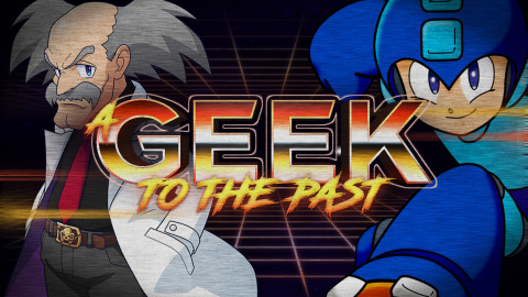 A Geek to the Past : Le périple Mega Man 2 !