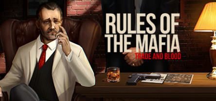 Rules of The Mafia: Trade & Blood sur PC