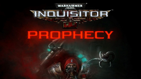 Warhammer 40.000 : Inquisitor - Martyr - Prophecy