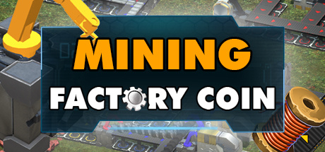 Factory Coin Mining sur PC