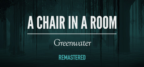 A Chair in a Room : Greenwater sur PC