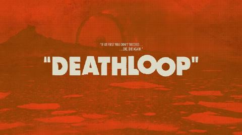 Deathloop : guides, astuces