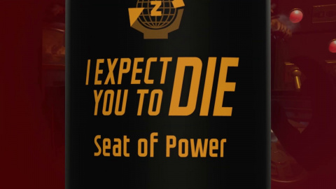 I Expect You To Die : Seat of Power