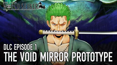 One Piece : World Seeker - Episode Bonus 1 - Le Prototype-miroir Abyssal