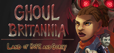 Ghoul Britannia: Land of Hope and Grey sur PC