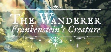 The Wanderer : Frankenstein's Creature