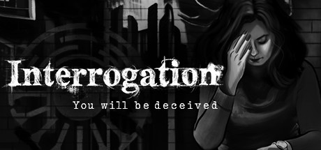 Interrogation : You will be deceived