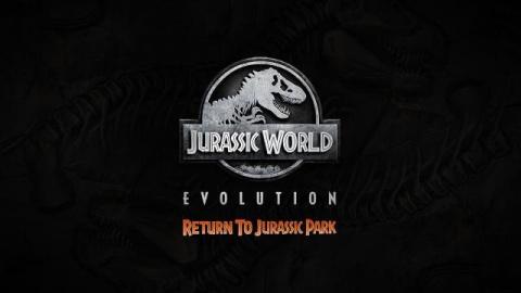 Jurassic World Evolution : Retour à Jurassic Park